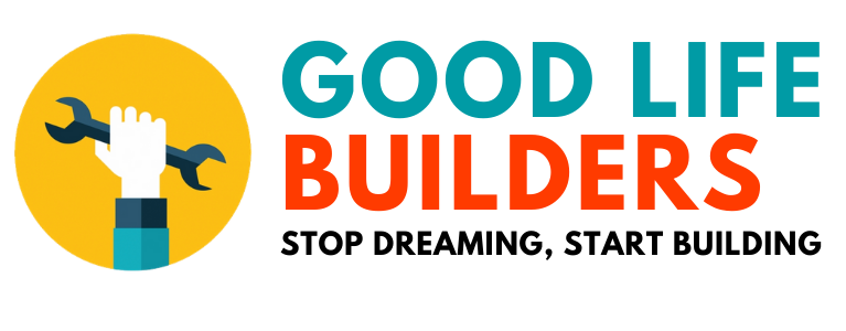 The Good Life Builders